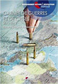 Carnet de guerres et de crises - Jean-Bernard Pinatel